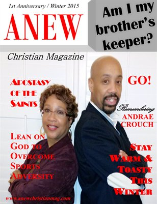 ANEW Christian Magazine - 1st Anniversary Winter 2015 Issue