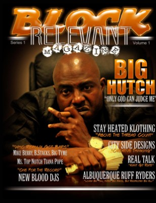 Block Relevant Magazine Vol.1 ft Big Hutch