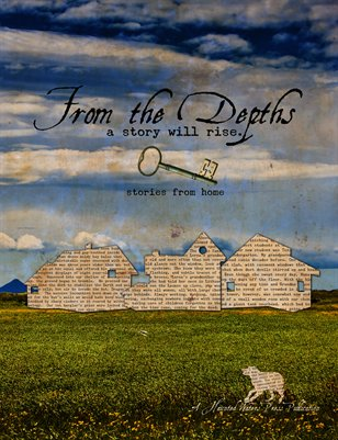 """From the Depths """"Stories From Home"""" Fall 2013"""