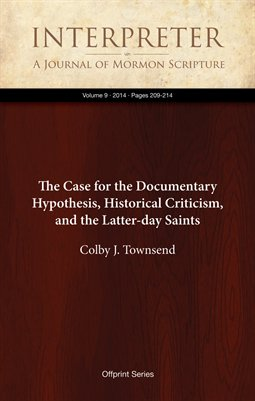 The Case for the Documentary Hypothesis, Historical Criticism, and the Latter-day Saints