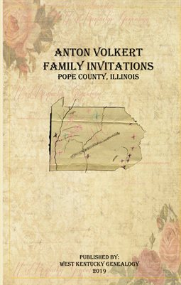 ANTON VOLKERT FAMILY INVITATIONS, POPE COUNTY, ILLINOIS
