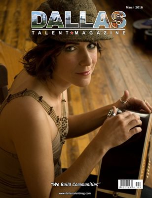Dallas Talent Magazine March 2016 Edition