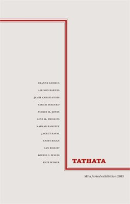Tathata: MFA juried exhibition