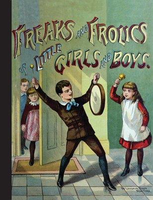 Freaks and Frolics of Little Girls & Boys