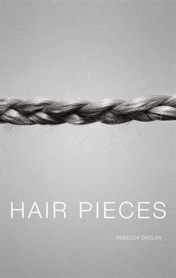 Rebecca Drolen. Hair Pieces.