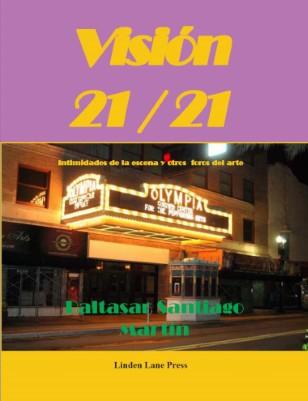 VISION 21/21  Intimidades de la escena y otros foros del arte