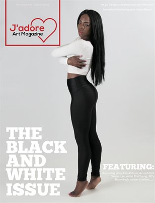 J'adore, The Black and White Issue 1.0 April/May