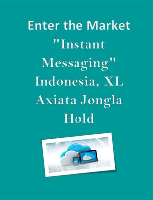 "Enter the Market ""Instant Messaging"" Indonesia, XL Axiata Jongla Hold"