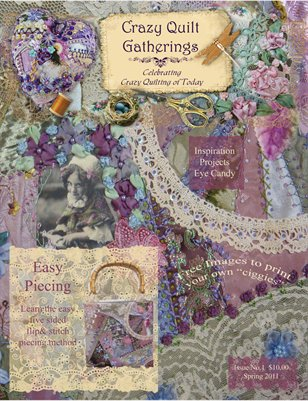 Crazy Quilt Gatherings Premiere issue Spring 2011 #1