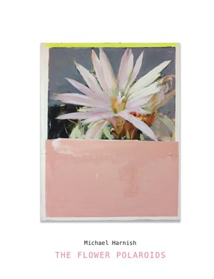 The Flower Polaroids | Michael Harnish