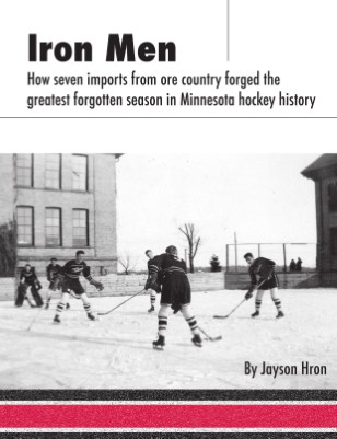Iron Men: How seven imports from ore country forged the greatest forgotten season in Minnesota hockey history