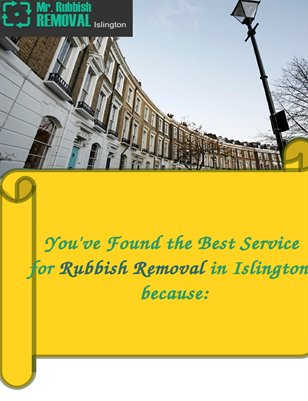 Mr. Rubbish Islongton - you best waste removal choice!