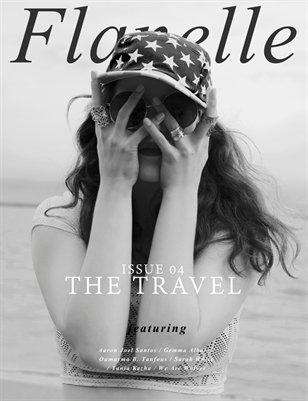 Flanelle Magazine Issue 04 - The Travel Edition