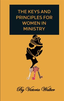 The Keys & Principle For Women In Ministry