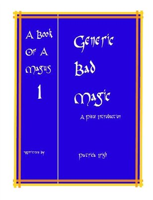 A Book Of A Magus 1 Generic Bad Magic A Piece Introduction by Patricia Irish