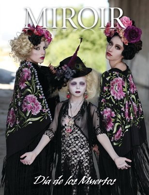 MIROIR MAGAZINE • Dia de los Muertos • Flor de Muerto by Nina Pak and Julietsdream