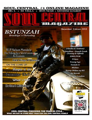 Soul Central Magazine December Edition DJ Yella ,BSTUNZAH ,DMD ,Katherine Schubert ,Big L ,and a lot more