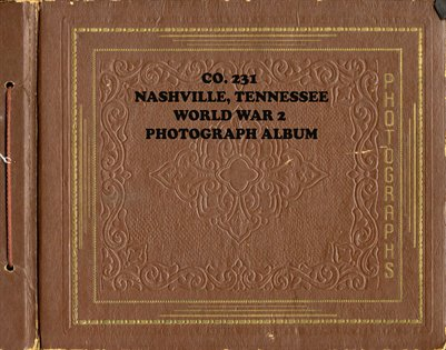 Co.231, Nashville, Tennessee, World War 2 Photograph Album