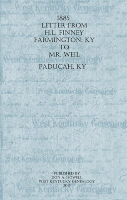 1885 Letter from H.L. Finney, Farmington, KY to Mr. Weil, Paducah, KY
