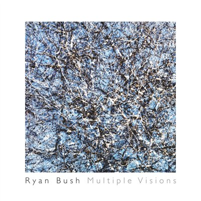 Ryan Bush: Multiple Visions