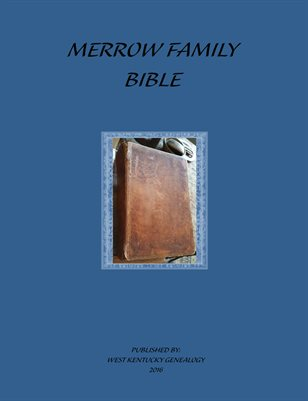 MERROW FAMILY BIBLE, CARROLL COUNTY, NEW HAMPSHIRE
