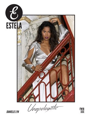 Estela Magazine: Unapologetic Issue FW18