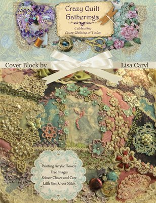 Crazy Quilt Gatherings Summer 2014 Issue#14