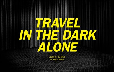 Travel in the Dark Alone