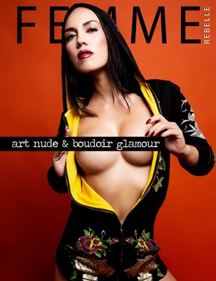 Femme Rebelle Magazine January 2019 ART NUDE / BOUDOIR GLAMOUR ISSUE