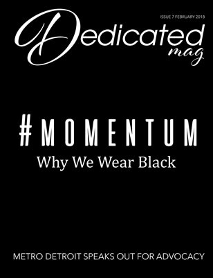 Dedicated Magazine Issue 7 February #momentum