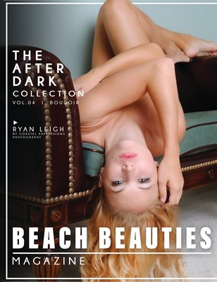 Beach Beauties Magazine -- The After Dark Modern Boudoir Collection with Ryan Leigh on the cover