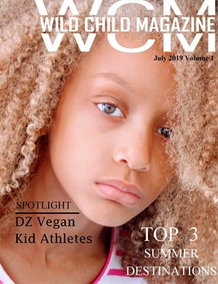 Wild Child Magazine July 2019 Vol. 1