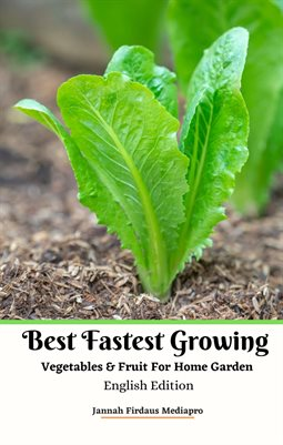 Best Fastest Growing Vegetables & Fruit For Home Garden English Edition