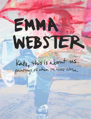 Emma Webster | kate, this is about us: paintings when we were close