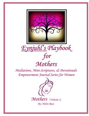 Eynjuhl's Playbook for Mothers