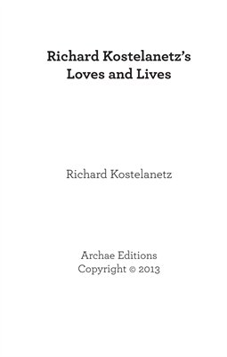 Richard Kostelanetz's Loves and Lives