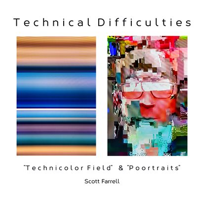Technical Difficulties:  Technicolor Field and Poortraits