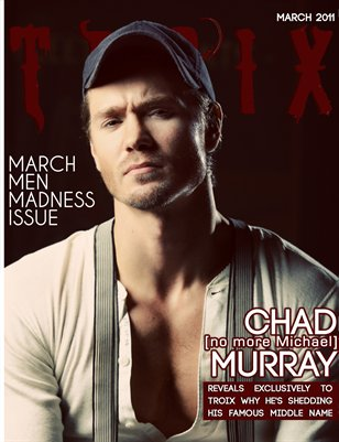 "CHAD M MURRAY ""Men Madness"""