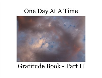 One Day At A Time Gratitude Part II