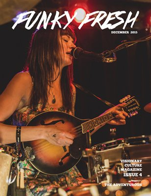 Funky Fresh Issue 4 December 2015 The Adventurous