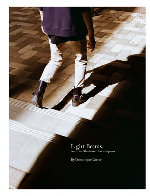 Light Beams. And the shadows that shape us