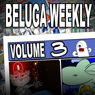 Beluga Weekly Volume 3