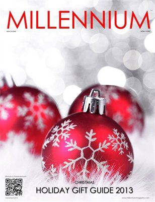 MILLENNIUM MAGAZINE | CHRISTMAS HOLIDAY GIFT GUIDE 2013
