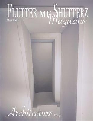 Flutter me Shutterz Magazine - Architecture Vol 3 - Mar 2021