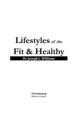 Lifestyles of the Fit & Healthy by Dr. Joseph L. Williams