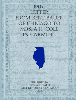 1907 Letter from Bert Bauer of Chicago to Mrs. A.H. Cole in Carmi, IL.