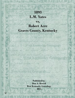 1893 L.M. Yates vs. Robert Acre, Graves County, Kentucky