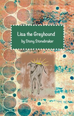 Lisa the Greyhound by Stoney Stonebraker
