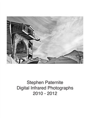 Stephen Paternite Digital Infrared Photographs 2010 - 2012
