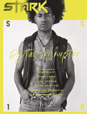 Stark Magazine S/S 18 - Chapter 9 - Digital Disruptor